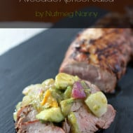 Grilled Pork Tenderloin with Avocado Apricot Salsa by Nutmeg Nanny