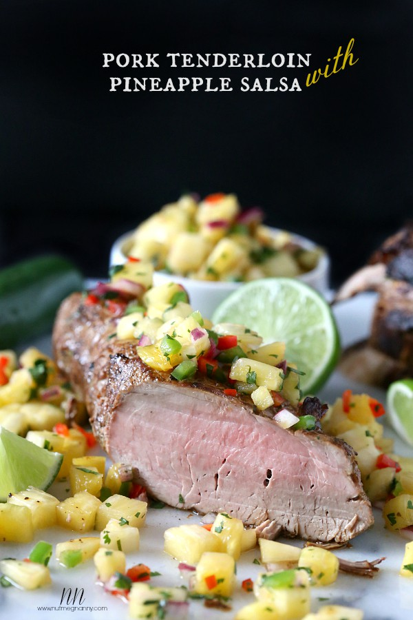 Pork Tenderloin with Pineapple Salsa by Nutmeg Nanny