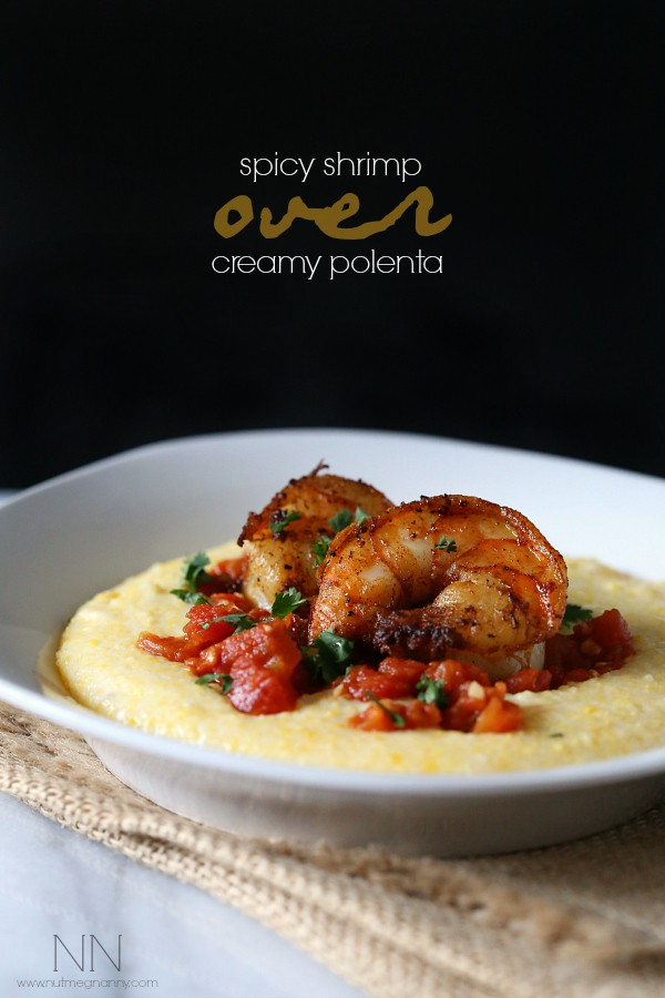Spicy Shrimp Over Creamy Polenta Recipe by Nutmeg Nanny