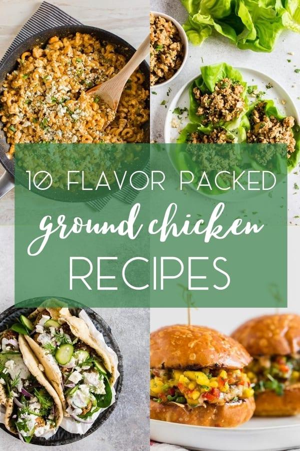 10 flavor packed ground chicken recipes collage